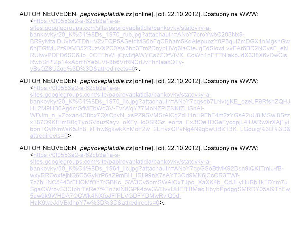 AUTOR NEUVEDEN. papirovaplatidla. cz [online]. [cit. 22. 10. 2012]